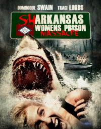Sharkansas Women&#39s Prison Massacre