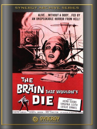 The Brain That Wouldn&#39t Die