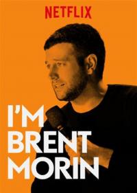 I&#39m Brent Morin