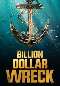 Billion Dollar Wreck Season 1