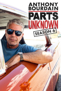 Anthony Bourdain: Parts Unknown Season 6