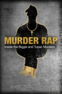 Murder Rap: Inside the Biggie and Tupac Murders
