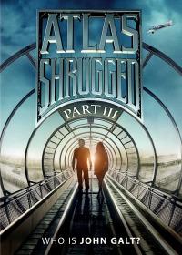 Atlas Shrugged 3: Who is John Galt