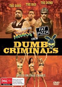 Dumb Criminals: The Movie