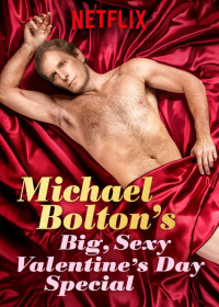 Michael Bolton&#39s Big, Sexy Valentine&#39s Day Special