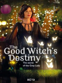The Good Witch&#39s Destiny