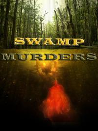 Swamp Murders Season 2