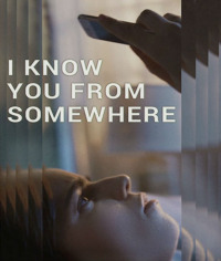 I Know You from Somewhere