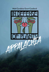 In Defense of Plants: Appalachia