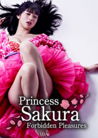 Princess Sakura: Forbidden Pleasures