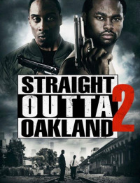 Straight Outta Oakland 2