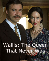 Wallis: The Queen That Never Was