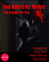 You Killed My Mother