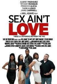 Sex Ain&#39t Love