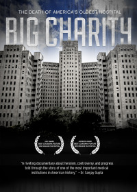 Big Charity: The Death of America&#39s Oldest Hospital