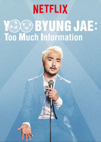 Yoo Byungjae: Too Much Information