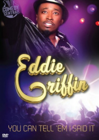 Eddie Griffin: You Can Tell &#39Em I Said It!