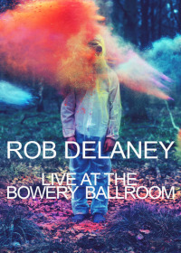 Rob Delaney Live at the Bowery Ballroom