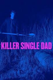 Killer Single Dad