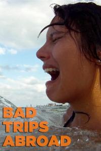 Bad Trips Abroad Season 1