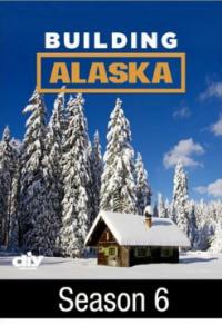 Building Alaska Season 6