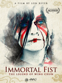 Immortal Fist: The Legend of Wing Chun