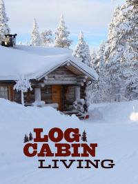 Log Cabin Living Season 7