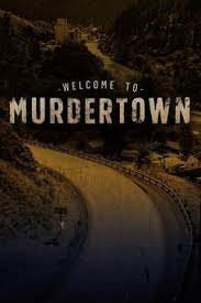 Welcome To Murdertown Season 1