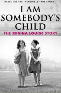 I Am Somebody&#39s Child: The Regina Louise Story
